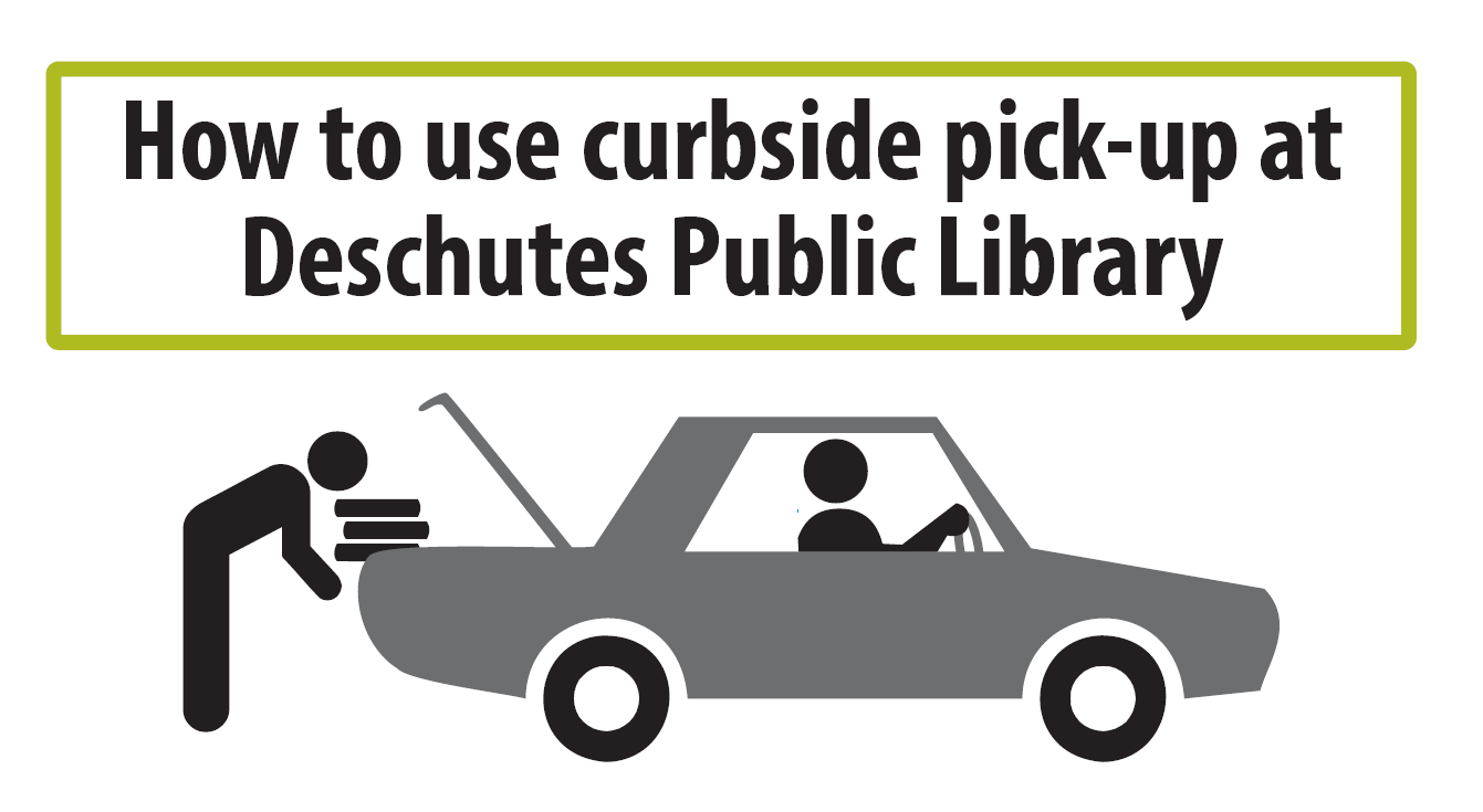 How to Use Curbside Service at Deschutes Public Library