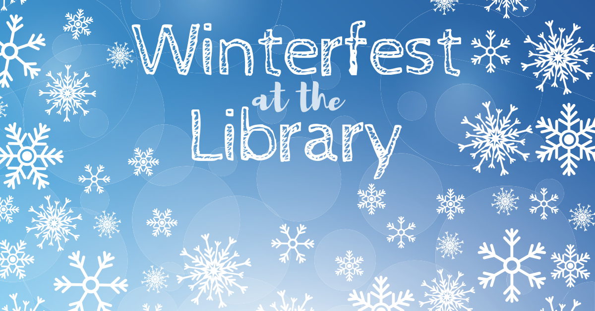 winterfest at the library with snowflakes